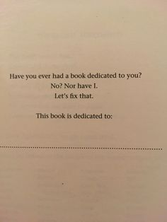 """Shoutout to Virginia Bergin who wrote """"who runs the world"""" I now have my own book dedication Book Memes, Book Quotes, Funny Book Dedications, I Love Books, Books To Read, Dedication Ideas, World Quotes, Pretty Quotes, Pretty Words"""