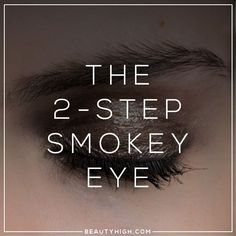 easy smokey eye makeup you can do in 2 steps!