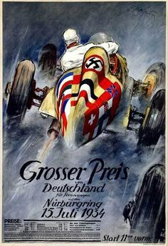 "Poster for the German Grand Prix (for race cars: ""fur Rennwagen"") at Nurburgring on 15 July 1934. Rudolf Caracciola did not compete in this race, as he was out for all of 1933 due to an accident in practice [""training""] at Monte-Carlo, and did not return to racing until August 1934. The car depicted in the poster appears to be a M-B W25, displaying the flags of the European nations. The W25 was built for the new 750-kg [maximum weight] Formula that began in 1934."