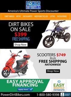 Dirt Bike Starting at $399 Plus Free Shipping. Gas Scooters Starting at $749 Plus Free Shipping