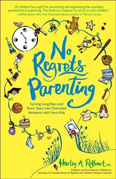 No Regrets Parenting: Turning Long Days and Short Years into Cherished Moments with Your Kids by Harley A. Rotbart M.D. http://smile.amazon.com/dp/1449410944/ref=cm_sw_r_pi_dp_GTELub02R1ZT1