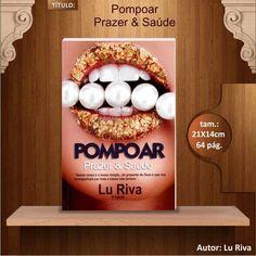 Livro Pompoar prazer e saúde.  Aprenda a arte do pompoar. Tenha uma vida sexual completa.   Disponível em www.rotinazero.com.br