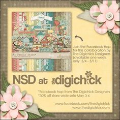 The Digichick Designers are sponsoring a Facebook hop throughout NSD weekend. Make sure to stop by each of the designers' Facebook page so that you can gather all of the parts of this gorgeous kit!