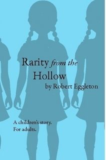 Have You Heard My Book Review: Rarity from the Hollow by Robert Eggleton