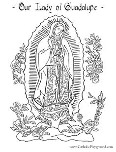 our lady of guadalupe coloring page. free printable on catholic playground.com