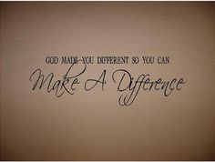 Quote-god Made You Different So You Can Make A Difference-special Buy 2 Quotes…