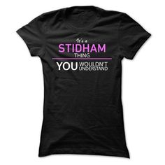 Its A STIDHAM Thing - #mothers day gift #gift sorprise. WANT => https://www.sunfrog.com/Names/Its-A-STIDHAM-Thing-zbkek-Ladies.html?68278