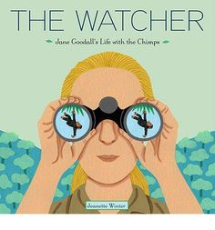 The Watcher: Jane Goodall (Biography) - What child does not like monkeys? This biography talks about the woman who studied Chimps. This is good in the classroom because it uses pictures to help tell the life story of Jane Goodall. Jane Goodall, Bebe Love, Mighty Girl, Biography Books, Leader In Me, Book Girl, Children's Literature, Women In History, Ancient History