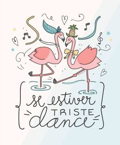 Se estiver triste , Dance !