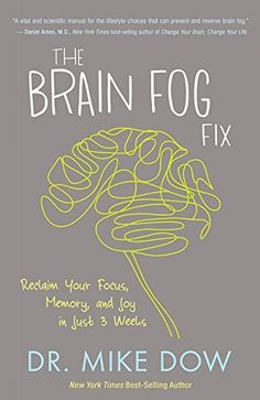 Booktopia has The Brain Fog Fix, Reclaim Your Focus, Memory, and Joy in Just 3 Weeks by Mike Dow. Buy a discounted Paperback of The Brain Fog Fix online from Australia's leading online bookstore. Good Books, Books To Read, My Books, Free Books, Reading Lists, Book Lists, Reading Den, Happy Reading, Reading Time