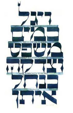 Escrita y pintado en Arcos de prensado en frío papel de acuarela con pintura de acuarela. El texto escrito en letras mayúsculas en inglés, entre las líneas de hebreo dice: LET JUSTICIA BIEN ARRIBA COMO AGUA Y JUSTICIA como impetuoso arroyo AMOS 5:24