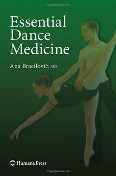 Essential Dance Medicine (Musculoskeletal Medicine) by Ana Bracilovic. $46.82. 195 pages. Publisher: Humana Press; 1 edition (June 4, 2009)