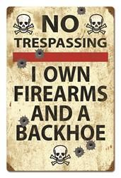 No Trespassing: Firearms And A Backhoe Steel Sign