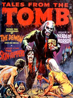 Eerie Publications' Tales from the Tomb - bloody good fun.