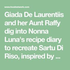 Giada De Laurentiis and her Aunt Raffy dig into Nonna Luna's recipe diary to recreate Sartu Di Riso, inspired by Giada's grandparent's honeymoon on the Amalfi Coast.