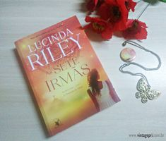 #Resenha: As Sete Irmãs (Lucinda Riley - Editora Arqueiro)