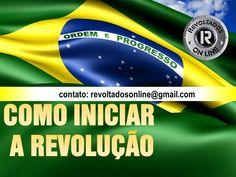 COMO INICIAR UMA REVOLUÇÃO NO BRASIL