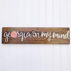 Georgia On My Mind  State Sign  Georgia Sign  Georgia Peach