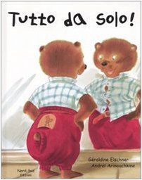 Tutto da solo! Géraldine Elschner Montessori, Childrens Books, Pregnancy, Teddy Bear, Reading, School, Baby, Kids, Animals
