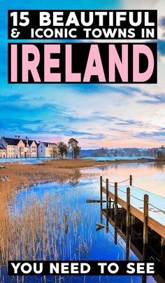 Here are 15 gorgeous places to visit in Ireland! From Adare to Kenmare, we've got you covered with all the best towns in Ireland that are easy to miss. Read these Ireland travel tips to make your Ireland trip extra amazing. #Ireland #Ireland2018 #IrelandTrip #TripToIreland #IrelandTravel #TravelToIreland #IrelandTravelTips #PlacesToVisitInIreland #PrettyTowns #PrettyTown