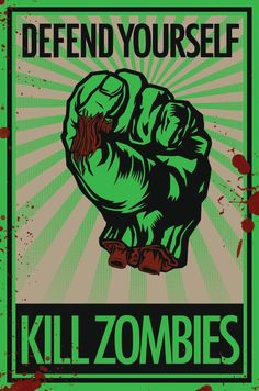 kill zombies, I like the propaganda feeling this creates.