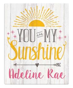 Loving this Pink 'You Are My Sunshine' Personalized Canvas on #zulily! #zulilyfinds