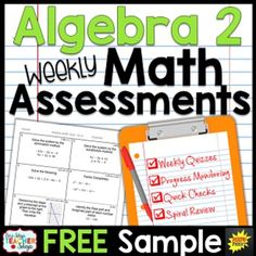 These spiral MATH ASSESSMENTS are perfect for weekly math quizzes, quick checks, progress monitoring, and spiral review.  This FREE sample of my math assessments are perfectly aligned with my TOP-SELLING Math Homework resource. Always know how your students are progressing in math!This Algebra 2 Math Quiz resource Includes2 FREE weeks of Common Core aligned math assessmentsCovers the FIRST 2 WEEKS of Algebra 2!
