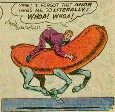 """""""Yipe! I forgot that Gnor takes me so literally! WHOA! WHOA!"""""""