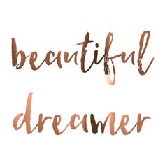 Large A3 foil, Beautiful Dreamer Print, Copper Foil Poster, Wall... ($14) ❤ liked on Polyvore featuring home, home decor, wall art, quote posters, motivational quotes posters, typography poster, copper home decor and motivational wall art