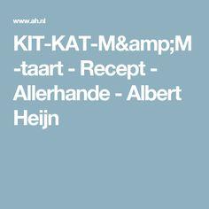KITKAT-M&M-taart - Recept - Allerhande - Albert Heijn