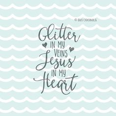 Glitter In My Veins Jesus In My Heart SVG File. by SVGoriginals