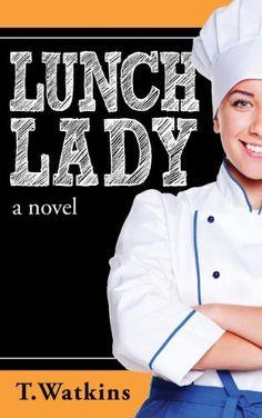 Lunch Lady by T Watkins, http://www.amazon.com/gp/product/B0096TP6CS/ref=cm_sw_r_pi_alp_.iNtqb1S6E494
