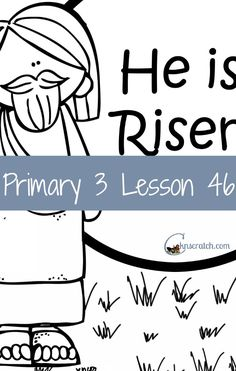 Great For Easter Lesson Helps And Handouts Primary 3 46 Jesus Christ