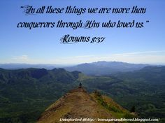 More Than Conquerors More Than Conquerors, Romans 8 37, Gods Creation, Positive Quotes, Favorite Quotes, Encouragement, Inspirational Quotes, Positivity, Thoughts