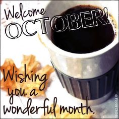 Welcome October Quotes: Find the best Hello October Pictures, Photos and Images. Share Hello October Quotes, Sayings, Wallpapers with your friends. Welcome October Images, Hello October Images, October Pictures, Funny Good Morning Images, Good Morning Image Quotes, Morning Sayings, October Wallpaper, Wallpaper For Facebook, Days And Months