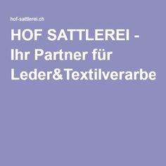 HOF SATTLEREI - Ihr Partner für Leder&Textilverarbeitungen