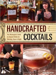 Booktopia has Handcrafted Cocktails, The Mixologist's Guide to Classic Drinks for Morning, Noon & Night by MOLLY WELLMANN. Buy a discounted Hardcover of Handcrafted Cocktails online from Australia's leading online bookstore. Bartending Books, Book Bar, Cocktail Book, Gin Fizz, Happy Hour Drinks, Day Drinking, Thing 1, B 13, Classic Cocktails