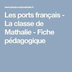 Les ports français - La classe de Mathalie - Fiche pédagogique