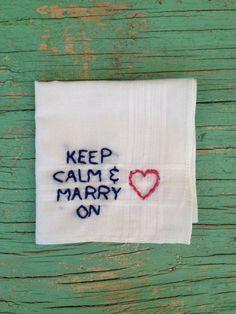 Embroidered Wedding Handkerchief Keep Calm and Marry On Groom Hanky Handmade Wedding, Diy Wedding, Wedding Gifts, Wedding Ideas, Wedding Stuff, Dream Wedding, Wedding Inspiration, Wedding Handkerchief, Bride And Groom Gifts