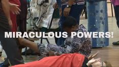 Watch the awesome manifestation of The Gift of Miraculous Powers! Bringing healing, deliverance and restoration and supernatural provision. Power Work, Miraculous