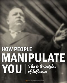 Psychology: Here's how people use the 6 principles of influence to manipulate your decisions.