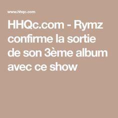 HHQc.com - Rymz confirme la sortie de son 3ème album avec ce show Rap, Concert, Archive, Album, Exit Room, Wraps, Concerts, Rap Music, Card Book