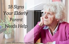18 Signs Your Aging Parent Needs Help