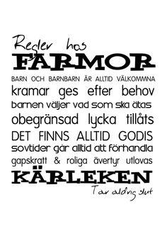Regler hos farmor väggtext Romantic Quotes, Love Quotes, Inspirational Quotes, Swedish Language, Words Worth, Printable Quotes, Text Me, Just Do It, Proverbs
