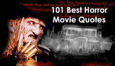 101 Horror Movie Quotes, What are your favorite horror movie quotes?