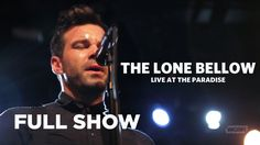 Front Row Boston | The Lone Bellow: Live at The Paradise (Full Show)
