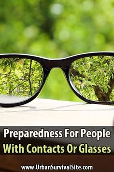 Considering that 3 out of 4 adults need vision correction, it's a wonder eye care isn't a more common concern among preppers. Here's what you should do.