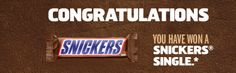 A great sweepstakes to enter! Head on over hereand enter to win the Snickers Superbowl Sweepstakes! I just entered and WON a FREE Snickers bar!! If you will you will receive yours in 6-8 weeks!!