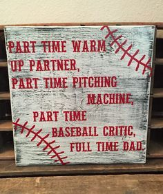 Baseball Sign, Baseball dad, Father's day, warm up partner, pitching machine, baseball critic, coach, handmade wooden sign, hand painted
