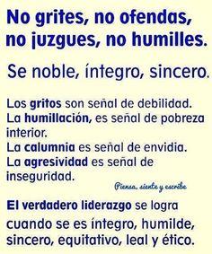 Se noble, integro y sincero.